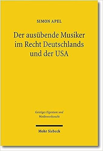Der Ausubende Musiker Im Recht Deutschlands Und Der Usa Geistiges
