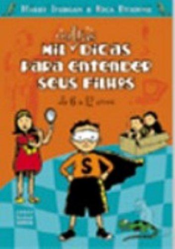 Read Online Mil Outras Dicas Para Entender Seus Filhos. De 6 a 12 Anos (Em Portuguese do Brasil) pdf