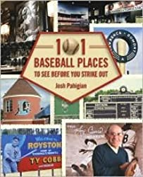 101 Baseball Places to See Before You Strike Out Publisher: Lyons Press