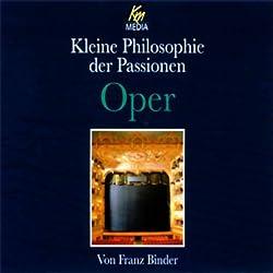 Oper. Kleine Philosophie der Passionen
