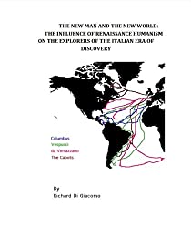 The New Man and the New World: The Influence of Renaissance Humanism on the Explorers of the Italian Age of Discovery