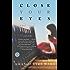 Close Your Eyes: A Novel