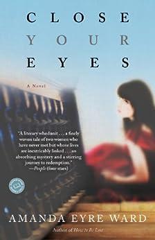 Close Your Eyes: A Novel by [Ward, Amanda Eyre]