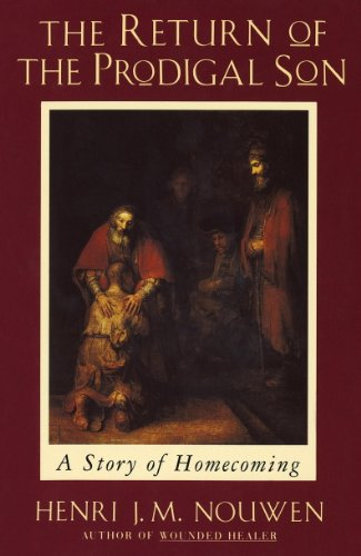 The Return of the Prodigal Son: A Story of Homecoming by [Nouwen, Henri]