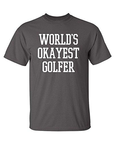 Feelin Good Tees World's Okayest Golfer Sports Golfing Golf Funny T Shirt XL Charcoal