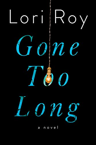 Gone Too Long: A Novel
