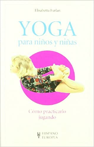 Yoga para ninos y ninas/ Yoga for Boys and Girls: Como ...