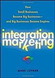 Integration Marketing, Mark Joyner and Joyner, 0470454598