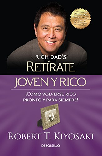 Retírate joven y rico / Retire Young Retire Rich (Bestseller) (Spanish Edition)