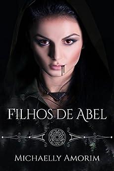 Filhos de Abel (Herdeiros do Sangue Livro 1) por [Amorim , Michaelly ]