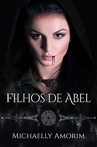 Filhos de Abel (Herdeiros do Sangue Livro 1)