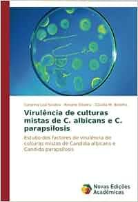 Virulência de culturas mistas de C. albicans e C ...