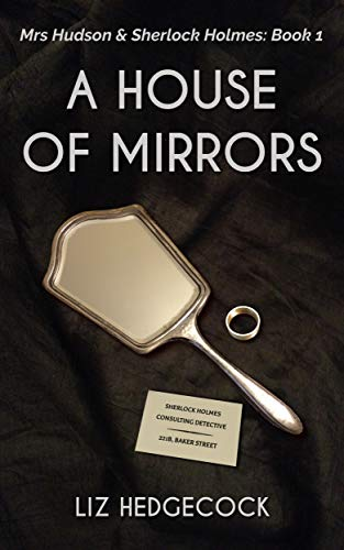 A House of Mirrors (Mrs Hudson & Sherlock Holmes Book 1) (Age Of Conan Best Class)