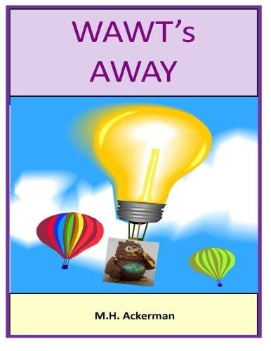Read Online WAWT's Away (WAWT Books) (Volume 3) pdf epub