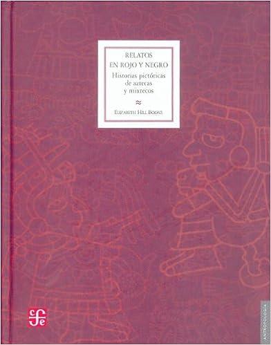 Relatos en Rojo y Negro: Historias Pictoricas de Aztecas y Mixtecos (Antropologia)