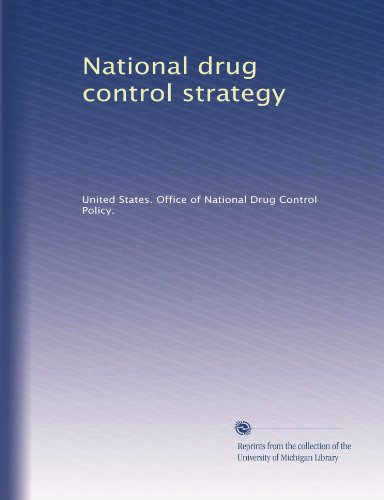 drug control strategies Eight steps to effectively controlling drug abuse  the drug control budget is now  office of national drug control policy, national drug control strategy, .