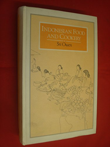 Indonesian Food and Cookery by Sri Owen