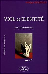 Viol et identité : Un Génocide Individuel par Philippe Bessoles