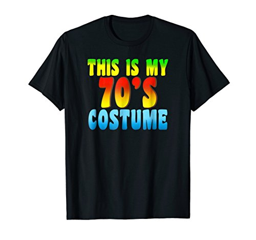 This Is My 70s Costume Tshirt Retro Party Wear Outfit Tee
