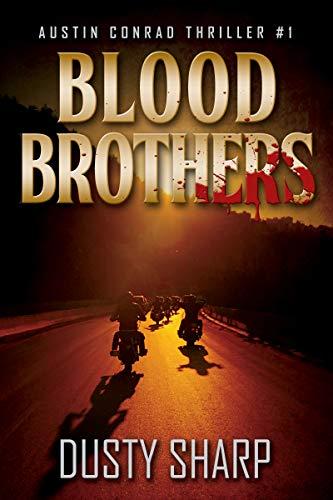 Blood Brothers: Austin Conrad Thriller -