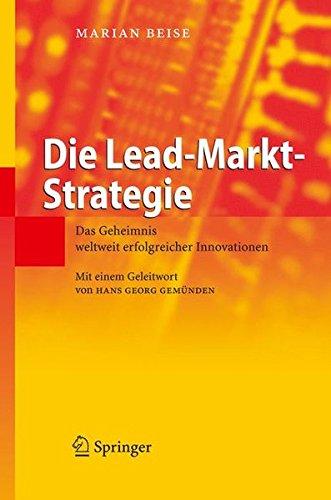 Die Lead-Markt-Strategie: Das Geheimnis weltweit erfolgreicher Innovationen (German Edition)