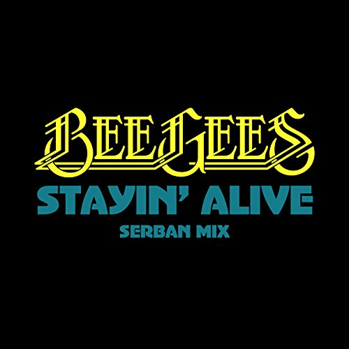Stayin' Alive (Serban Mix)
