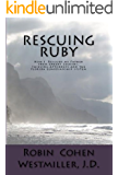 Rescuing Ruby: How I Rescued My Father from Greedy Cousins, Thieving Attorneys and the Florida Guardianship System