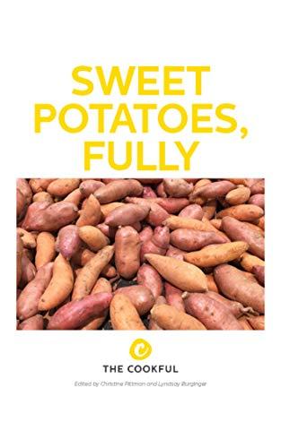 Sweet Potatoes, Fully by Christine Pittman