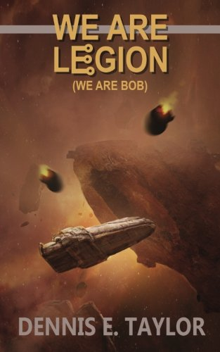 We Are Legion (We Are Bob) (Bobiverse) (Volume 1)