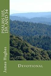 Psalms 103, 139, and 34: Devotional (Psalm Devotionals) (Volume 2)
