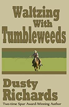 Waltzing with Tumbleweeds (20 Tales of the Old West) by [Richards, Dusty]