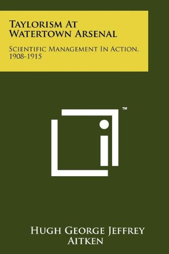 Read Online Taylorism At Watertown Arsenal: Scientific Management In Action, 1908-1915 ebook
