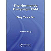 The Normandy Campaign 1944: Sixty Years On (Military History and Policy) (English Edition)