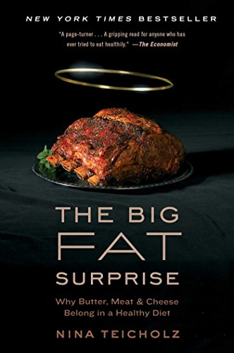 The Big Fat Surprise: Why Butter, Meat and Cheese Belong in a Healthy Diet cover