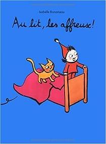 Au lit, les affreux ! par Bonameau