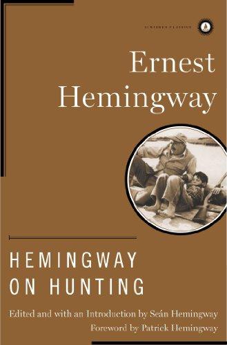 Hemingway on Hunting (Scribner Classics)