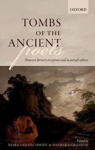 Tombs of the Ancient Poets: Between Literary Reception and Material Culture