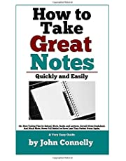 How To Take Great Notes Quickly And Easily: A Very Easy Guide: (40+ Note Taking Tips for School, Work, Books and Lectures. Cornell Notes Explained. And MUCH More.)