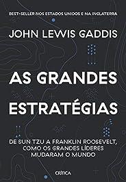 As grandes estratégias: De Sun Tzu a Franklin Roosevelt, como os grandes líderes mudaram o mundo
