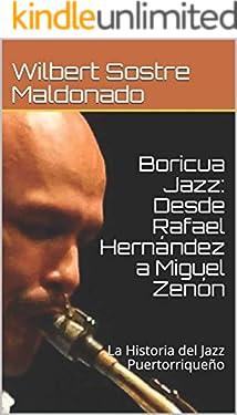Boricua Jazz: La Historia del Jazz Puertorriqueño (Spanish Edition)
