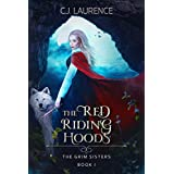 The Red Riding Hoods: A twisted fairytale novel (The Grim Sisters Book 1)