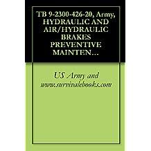 TB 9-2300-426-20, Army, HYDRAULIC AND AIR/HYDRAULIC BRAKES PREVENTIVE MAINTENANCE, 1989