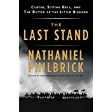 The Last Stand: Custer, Sitting Bull, and the Battle of the Little Bighorn by Nathaniel Philbrick (2010-05-04)