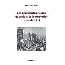 Anarchistes russes, les soviets et la révolution russe de 1917