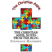 The Christian Aspie: Notes from the Blog