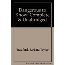 Dangerous to Know: Complete & Unabridged