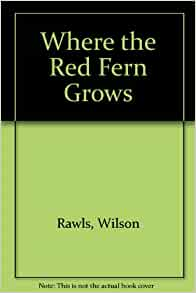 a report on wilson rawls novel where the red fern grows Where the red fern grows chapter 16 summary wilson rawls  in the book where the red fern grows, in chapter 7 why does papa instruct billy to take apart.