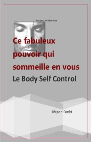 le-body-self-control-ce-fabuleux-pouvoir-qui-sommeille-en-vous-french-edition