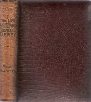 (Life and Achievements of Admiral Dewey From Montpelier to Manila: The Briliant Cadet - The Heroic Lieutenant - The Capable Captain - The Conquering Commodore - The Famous Admiral - One of the Stars in the Class at Annapolis, Distinguished in Tremendous Ba )