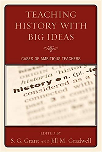 5c6c4d923a5 Teaching History with Big Ideas: Cases of Ambitious Teachers Paperback –  Jul 16 2010